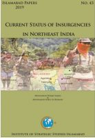 Islamabad Paper on Current Status of Insurgencies in Northeast India